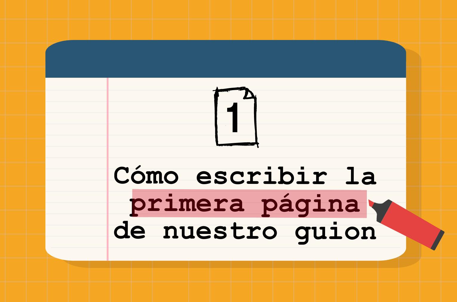 62 Cómo Escribir La Primera Página De Un Guion David Esteban Cubero
