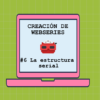 estructura serial webserie