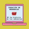 Historia de las webseries