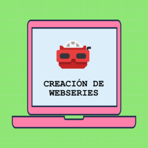 Creación de webseries
